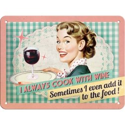 Always cook with wine skylt 15x20 cm