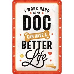 Better dog life skylt 20x30cm